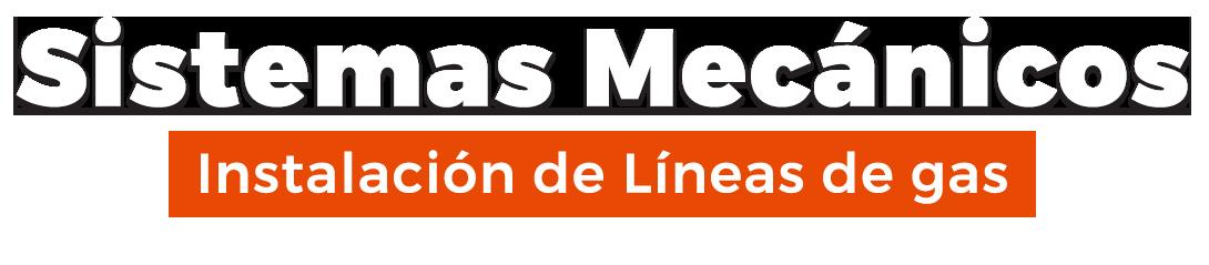 Sistemas Mecánicos instalaciones de lineas de gas